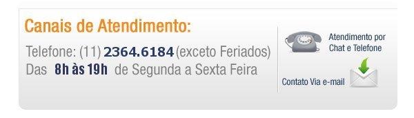 Canais de Atendimento: Telefone (11) 2364 6184 (exceto Feriados) das 8h às 19h de Segunda a Sexta Feira